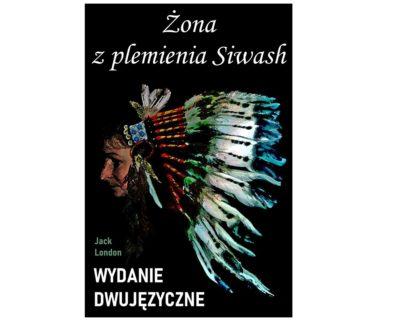 Żona z plemienia Siwash – wydanie dwujęzyczne/ebook