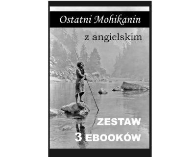 3 ebooki: Ostatni Mohikanin, Tłumacz grecki, nauka angielskiego z książką dwujęzyczną