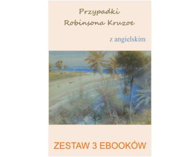 3 ebooki: Przypadki Robinsona Kruzoe, Tłumacz grecki, nauka angielskiego z książką dwujęzyczną